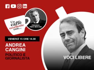 Un caffè eccellente con Andrea Cangini. Voci libere: live del 15 Maggio ore 14-30 sui nostri social.