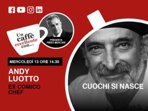 Andy Luotto- un caffè eccellente