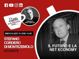 Un caffè eccellente con Stefano Cordero Di Montezemolo. Il futuro e la net economy: Live il 10 Giugno