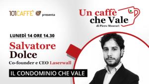 Un caffè che vale con Salvatore Dolce - live 14 Settembre