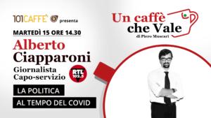 Alberto Ciapparoni, un caffè che vale- puntata del 15 Settembre - L apolitica al tempo del covid
