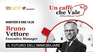 Un caffè che vale con Bruno Vettore