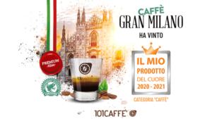 """101caffe' vince il premio """"Il Mio Prodotto del cuore 2020-2021"""" con caffe' gran milano"""