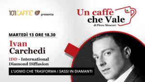 Ivan Carchedi è l'ospite della puntata #uncaffechevale di martedì 13 ottobre