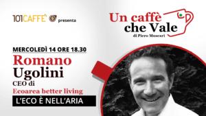 Romano Ugolini - un caffè che vale del 14 Ottobre 2020