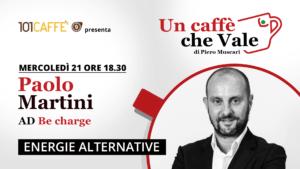 Paolo Martini, Ad di Be Charge, è l'ospite di un caffè che vale del 21 Ottobre