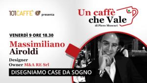 Massimiliano Airoldi - Un Caffè che Vale - 09 ottobre