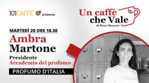 Ambra Martone, presidente di Accademia del Profumo, è l'ospite della puntata #uncaffechevale di martedì 20 ottobre