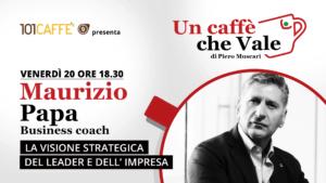 Maurizio Papa , è l'ospite della puntata #uncaffechevale del 20 Novembre