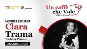 Clara Trama è l'ospite della puntata #uncaffechevale di lunedì 09 novembre