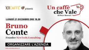 Bruno Conte, fondatore di New Tech Consulting, è l'ospite della puntata un caffe che vale di lunedì 21
