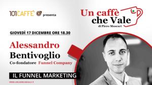 Alessandro Bentivoglio, specialista di Funnel Marketing è l'ospite di un caffè che vale del 17 Dicembre