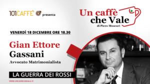 Gian Ettore Gassani, è l'ospite della puntata un caffe che vale di venerdì 18 dicembre
