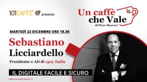 """Sebastiano Licciardello, Presidente e AD di epay Italia, è stato ospite della puntata """"un caffè che vale"""" del 22 dicembre."""