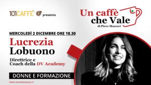Lucrezia Lobuono è l'ospite della puntata #uncaffechevale di mercoledì 2 Dicembre