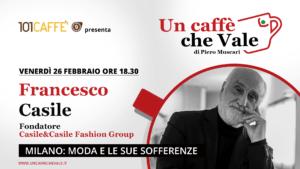 Milano: moda e le sue sofferenze …con Francesco Casile, ne parliamo nella prossima puntata di un caffe che vale