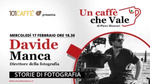 Storie di fotografia …con Davide Manca ne parliamo nella prossima puntata un caffe che vale di Mercoledì 17 febbraio