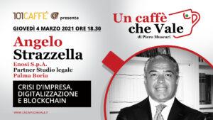 Un Caffè che Vale con Angelo Strazzella