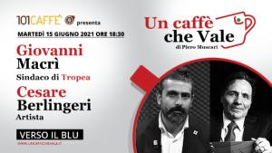 Un caffè che vale con Cesare Berlingeri e Giovanni Macrì