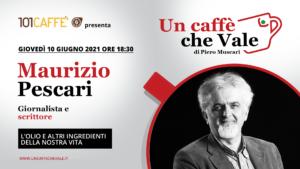 Un caffè che vale con Maurizio Pescari