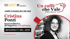 Un caffè che vale con Cristina Pozzi